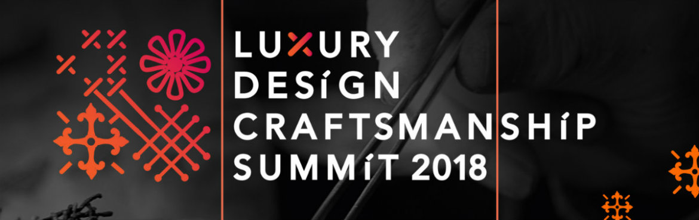 Luxury Design Craftsmanship Summit 2018 Meet The Arts